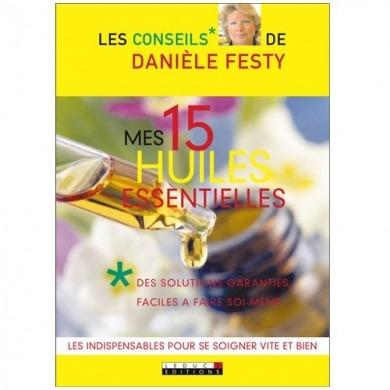 LEDUC.S EDITIONS - Mes 15 Huiles Essentielles - Danièle Festy
