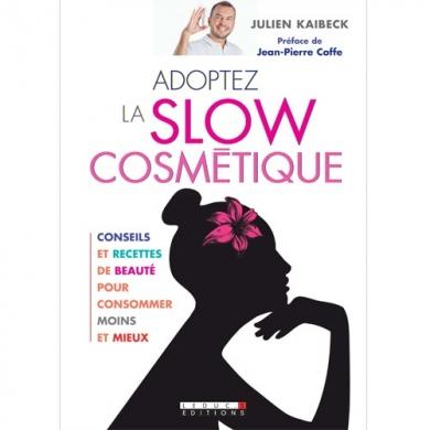 Adoptez la slow cosmétique