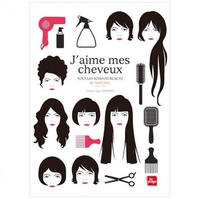 EDITIONS LA PLAGE - J'aime mes cheveux